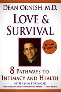 Love and Survival : Dean Ornish M.D.